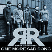 One More Sad Song by The Randy Rogers Band