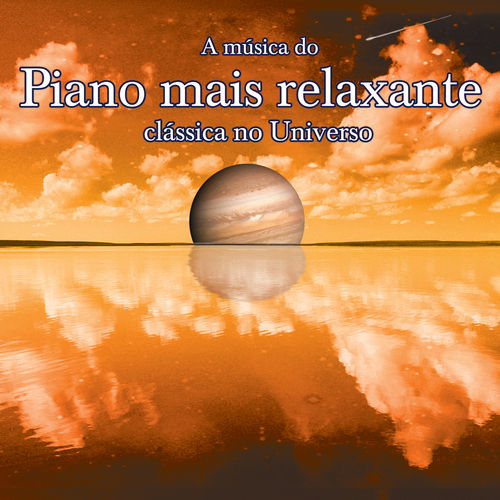 Play & Download A Musica Do Piano Mais Relaxante Classica No Universo by Various Artists | Napster