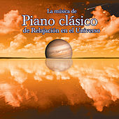 Play & Download La Musica De Piano Clasico De Relajacion En El Universo by Various Artists | Napster