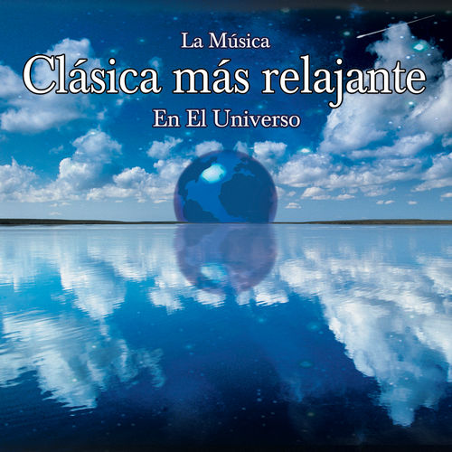 Play & Download La Musica Clasica Mas Relajante En El Universo by Various Artists | Napster