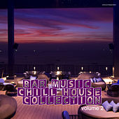 Play & Download Bar Music Chill House Collection, Vol. 2 by Various Artists | Napster