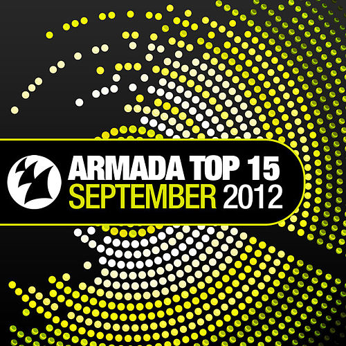 Play & Download Armada Top 15 - September 2012 by Various Artists | Napster