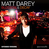 Play & Download Blossom & Decay (Extended Versions) by Matt Darey | Napster