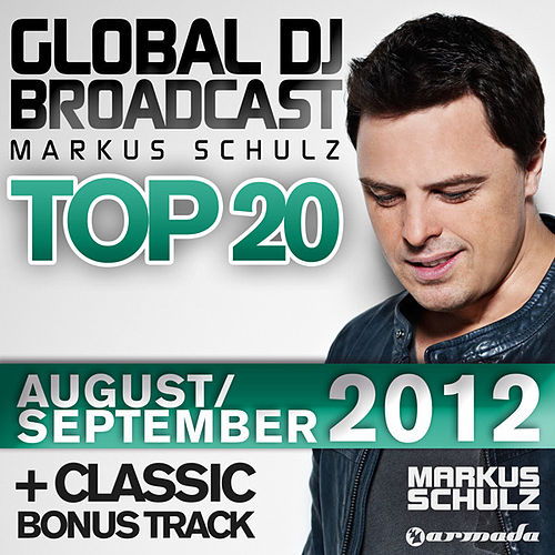 Global DJ Broadcast Top 20 - August/September 2012 (Including Classic Bonus Track) by Various Artists