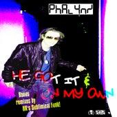 He Got It / On My Own by Phalynx