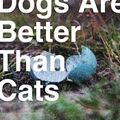 Play & Download Dogs Are Better Than Cats - EP by Analog Rebellion | Napster