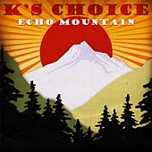 Play & Download Echo Mountain by k's choice | Napster