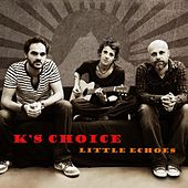 Play & Download Little Echoes by k's choice | Napster