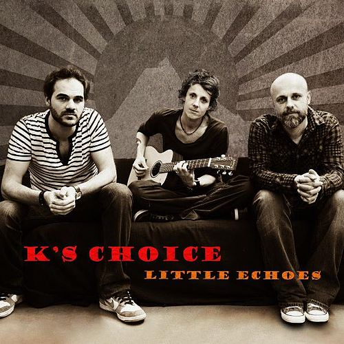 Little Echoes by k's choice
