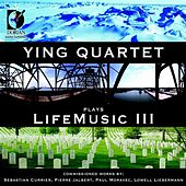 Ying Quartet Plays Life Music, Vol. 3 by The Ying Quartet