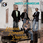 Mexican Romantic Quartets by Cuarteto Latinoamericano