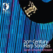 Play & Download 20th Century Harp Sonatas by Sarah Schuster Ericsson | Napster