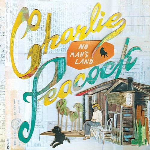 Play & Download No Man's Land by Charlie Peacock | Napster