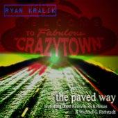 Play & Download The Paved Way (feat. Dave Krusen, Rick Rosas & Michael G. Ronstadt) by Ryan Kralik | Napster