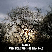 Faith More Precious Than Gold by Asoka