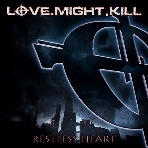 Play & Download Restless Heart by Love.Might.Kill | Napster