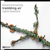 Trembling Air by Eighth Blackbird