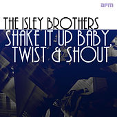 Shake It Up Baby, Twist and Shout von The Isley Brothers
