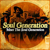 Play & Download Meet The Soul Generation (Digitally Remastered) by Soul Generation | Napster