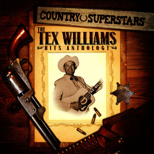 Country Superstars: The Tex Williams Hits Anthology by Tex Williams