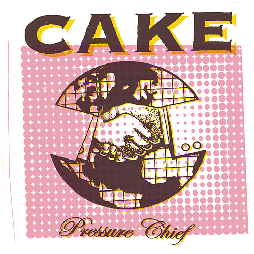 Play & Download Pressure Chief by Cake | Napster