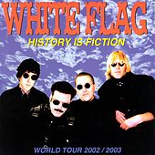 Play & Download History Is Fiction by White Flag | Napster