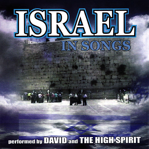 Play & Download Songs From The Film: Sites & Songs Of Israel by David & The High Spirit | Napster