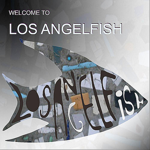Play & Download Welcome to Los Angelfish by Angelfish | Napster