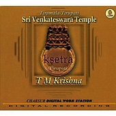 Play & Download Ksetra- Tirupati by Various Artists | Napster