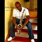 Play & Download Total Praise by Angelo Sax Shaw | Napster