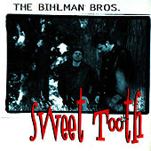 Sweet Tooth by The Bihlman Bros.