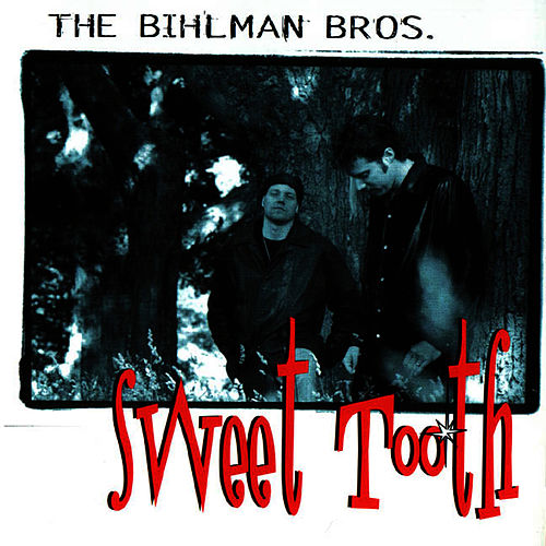 Play & Download Sweet Tooth by The Bihlman Bros. | Napster