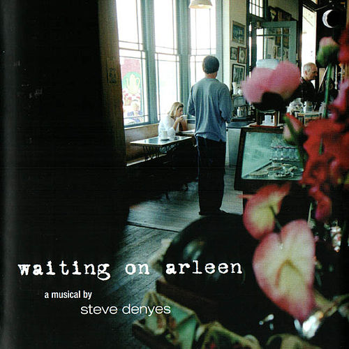Play & Download Waiting On Arleen by Steve Denyes | Napster