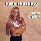 Play & Download A Real Good Day by Jolie Holliday | Napster