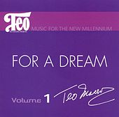 Music For The New Millenium, Vol.1: For A Dream by Teo Macero