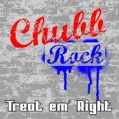 Treat 'Em Right by Chubb Rock