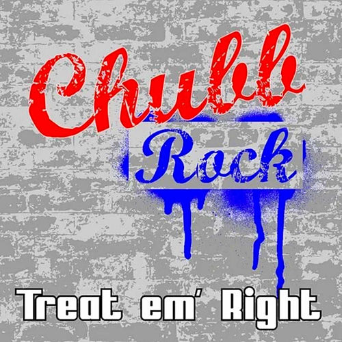Play & Download Treat 'Em Right by Chubb Rock | Napster