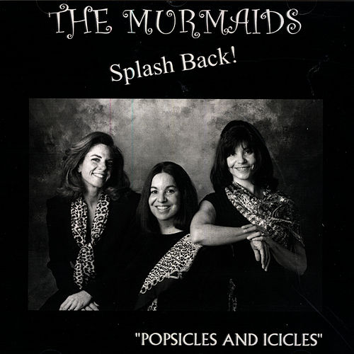 Play & Download The Murmaids Splash Back!: 'Popsicles And Icicles' by The Murmaids | Napster
