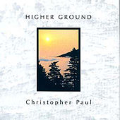 Play & Download Higher Ground by Christopher Paul | Napster