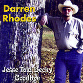 Play & Download Jesse Told Becky Goodbye by Darren Rhodes | Napster