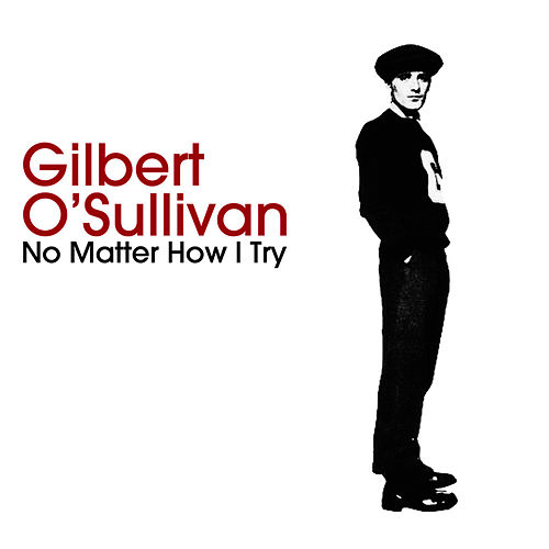 Play & Download No Matter How I Try by Gilbert O'Sullivan | Napster