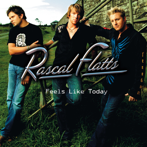 Play & Download Feels Like Today by Rascal Flatts | Napster