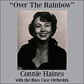 Over The Rainbow by Connie Haines