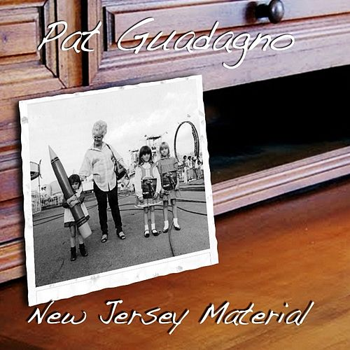 Play & Download New Jersey Material by Pat Guadagno | Napster