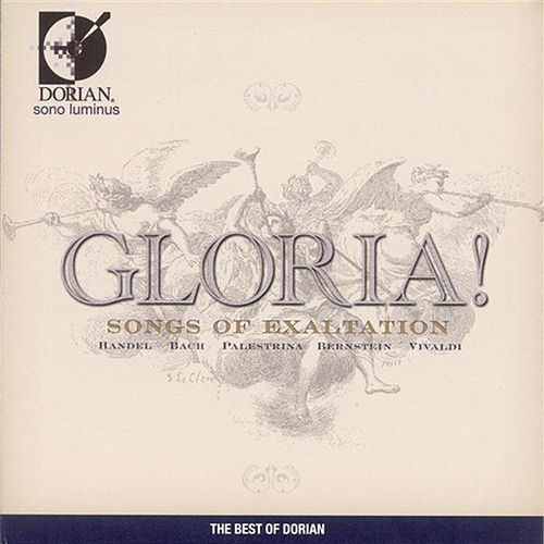 Play & Download Gloria! (Songs of Exaltation) by Various Artists | Napster