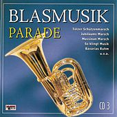 Play & Download Blasmusik Parade - CD 3 by Various Artists | Napster