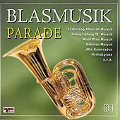 Play & Download Blasmusik Parade - CD 1 by Various Artists | Napster