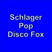 Play & Download Schlager Pop Disco Fox by Various Artists | Napster