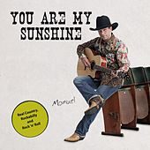You Are My Sunshine by Manuel