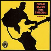 Play & Download All That Blues From Sweden! Volume 2 by Various Artists | Napster